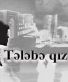 TƏLƏBƏ QIZ -HEKAYƏ